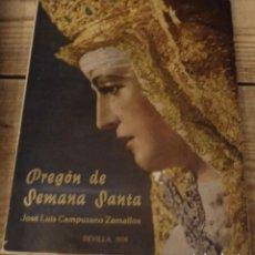 Libros de segunda mano: PREGON SEMANA SANTA DE SEVILLA, 1958, JOSE LUIS CAMPUZANO ZAMALLOA, MUY RARO. Lote 156315641