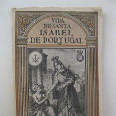 Libros de segunda mano: VIDA DE SANTA ISABEL DE PORTUGAL - J. LE BRUM - APOSTOLADO DE LA PRENSA - AÑO 1947.. Lote 146900970