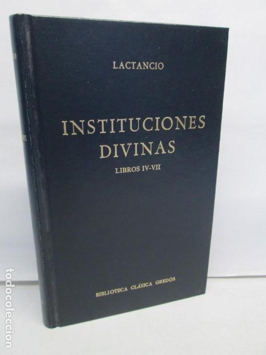 INSTITUCIONES DIVINAS. LIBROS IV-VII. LACTANCIO. BIBLIOTECA CLASICA GREDOS. 1990. VER FOTOGRAFIAS (Libros de Segunda Mano - Religión)