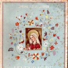 Libros de segunda mano: JEROME Y JEAN THARAUD : LEYENDAS DE LA VIRGEN (1942) ILUSTRA MERCEDES LLIMONA. Lote 146938974