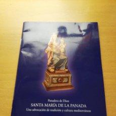 Libros de segunda mano: PANADERA DE DIOS: SANTA MARÍA DE LA PANADA. UNA ADVOCACIÓN DE TRADICIÓN Y CULTURA MEDITERRÁNEAS. Lote 147261614