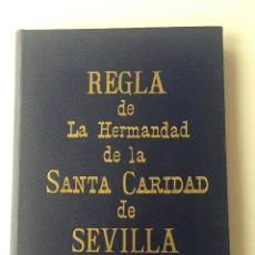 Libros de segunda mano: REGLA DE LA HERMANDAD DE LA SANTA CARIDAD DE SEVILLA - 1955 - . Lote 147405118