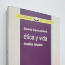 Libros de segunda mano: ÉTICA Y VIDA - LÓPEZ AZPITARTE, EDUARDO. Lote 147451585