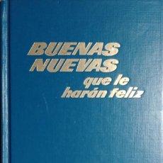 Libros de segunda mano: BUENAS NUEVAS QUE LE HARÁN FELIZ / NEW YORK : WATCHTOWER BIBLE AND TRACT SOCIETY ; ETC, 1976. . Lote 147548506