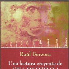 Libros de segunda mano: RAUL BERZOSA. UNA LECTURA CREYENTE DE ATAPUERCA. DESCLEE DE BROUWER. Lote 147615166