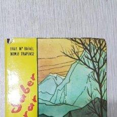 Libros de segunda mano: SABER ESPERAR - FRAY. MARIA RAFAEL MONJE TRAPENSE. Lote 147743746