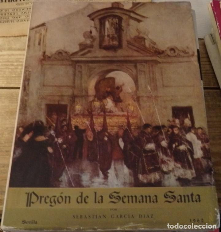 SEMANA SANTA SEVILLA,1962, PREGON PRONUNCIADO POR SEBASTIAN GARCIA DIAZ (Libros de Segunda Mano - Religión)