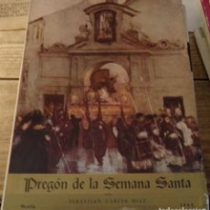 Libros de segunda mano: SEMANA SANTA SEVILLA,1962, PREGON PRONUNCIADO POR SEBASTIAN GARCIA DIAZ. Lote 147826458