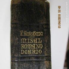 Libros de segunda mano: MISAL ROMANO DIARIO CON EL SANTORAL HISPANOAMERICANO SEGUIDO POR UN SELECTO DEVOCIONARIO 1952. Lote 147927686