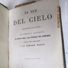 Libros de segunda mano: LA LUZ DEL CIELO DEVOCIONARIO DEVOCIONARIO QUE CONTIENE EL EJERCICIO COTIDIANO, - PARIS . Lote 147929366