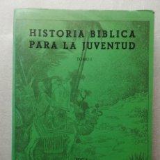 Libros de segunda mano: HISTORIA BIBLICA PARA LA JUVENTUD. TOMO I - EDITORIAL EVANGELICA. Lote 148112390