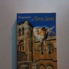 Libros de segunda mano: PEREGRINACIÓN A TIERRA SANTA. Lote 148174956