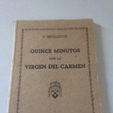 Libros de segunda mano: QUINCE MINUTOS CON LA VIRGEN DEL CARMEN. Lote 148175941