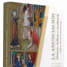 Libros de segunda mano: LA ANUNCIACIÓN, IMÁGENES SELECTAS EN LIBROS DE HORAS. Lote 158016233