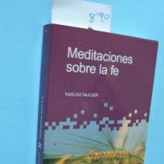 Libros de segunda mano: MEDITACIONES SOBRE LA FE. DAJCZER, TADEUSZ. ED. SAN PABLO. MADRID 2006. 9ªREIMPRESIÓN. Lote 148279678