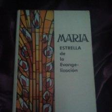 Libros de segunda mano: MARÍA, ESTRELLA DE LA EVANGELIZACIÓN. CONSUELO. 1991.. Lote 148287690