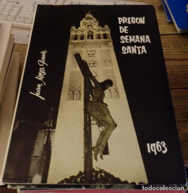 SEMANA SANTA DE SEVILLA,1963,PREGON PRONUNCIADO POR D.JUAN MOYA GARCIA, 60 PAGINAS (Libros de Segunda Mano - Religión)
