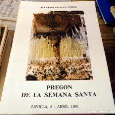 Libros de segunda mano: SEMANA SANTA DE SEVILLA, 1981, PREGON PRONUNCIADO POR ALFREDO FLORES PEREZ. Lote 148531306