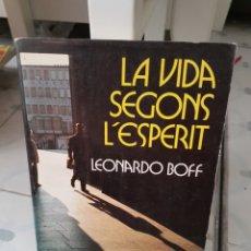 Libros de segunda mano: LA VIDA SEGONS L'ESPERIT - LEONARDO BOFF. Lote 148621312