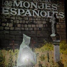 Libros de segunda mano: LOS MONJES ESPAÑOLES, JOSÉ Mª OLARRA, ED. GÓMEZ. Lote 148647458