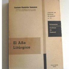 Libros de segunda mano: EL AÑO LITÚRGICO LIBRO CASIANO FLORIÁN SAMANES RELIGIÓN CRISTIANA CRISTIANISMO NAVIDAD EPIFANÍA ETC. Lote 148702290