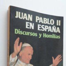 Libros de segunda mano: JUAN PABLO II EN ESPAÑA (DISCURSOS Y HOMILÍAS) - JUAN PABLO II, PAPA, SANTO. Lote 148713052