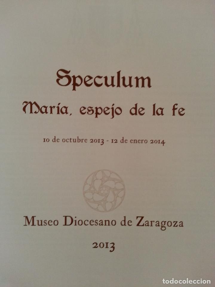 Libros de segunda mano: SPECULUM: MARÍA, ESPEJO DE LA FE - CATÁLOGO EXPOSICIÓN MUSEO DIOCESANO ZARAGOZA 2013 - CON FOLLETO - Foto 3 - 148843938
