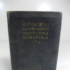 Libros de segunda mano: RITUAL DE LA ADORACIÓN NOCTURNA ESPAÑOLA. Lote 148949438