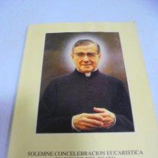Libros de segunda mano: CELEBRACION EUCARISTICA EN HONOR AL BEATO ESCRIA DE BALAGUER. FUNDADOR DEL OPUS DEI.. Lote 149072922