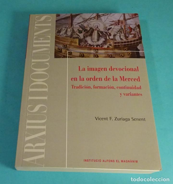LA IMAGEN DEVOCIONAL EN LA ORDEN DE LA MERCED. VICENTE F. ZURIAGA SENENT. INCLUYE UN CD (Libros de Segunda Mano - Religión)