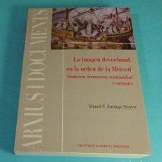 Libros de segunda mano: LA IMAGEN DEVOCIONAL EN LA ORDEN DE LA MERCED. VICENTE F. ZURIAGA SENENT. INCLUYE UN CD. Lote 149209690