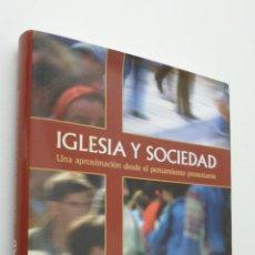 Libros de segunda mano: IGLESIA Y SOCIEDAD - GARCÍA RUIZ, MÁXIMO. Lote 149341828
