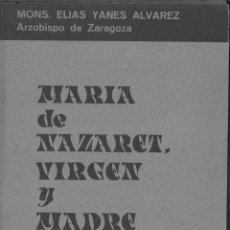 Libros de segunda mano: MARÍA DE NAZARET, VIRGEN Y MADRE. MONS. ELÍAS YANES ÁLVAREZ. Lote 149486606