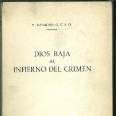 Libros de segunda mano: DIOS BAJA AL INFIERNO DEL CRIMEN. M. RAYMOND, O.C.S.O.. Lote 149486954