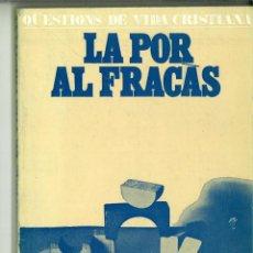 Libros de segunda mano: QÜESTIONS DE VIDA CRISTIANA: LA POR AL FRACÀS. VARIOS L'ABADIA DE MONTSERRAT. Lote 149487598