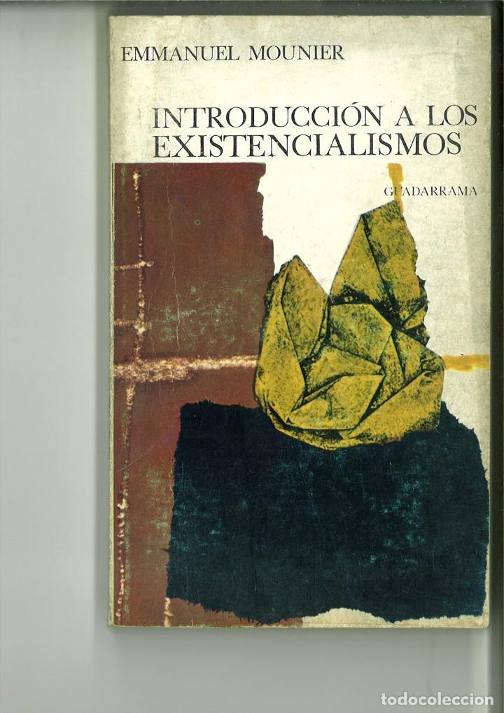 INTRODUCCIÓN A LOS EXISTENCIALISMOS. EMMANUEL MOUNIER (Libros de Segunda Mano - Religión)