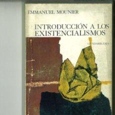 Libros de segunda mano: INTRODUCCIÓN A LOS EXISTENCIALISMOS. EMMANUEL MOUNIER. Lote 149496254