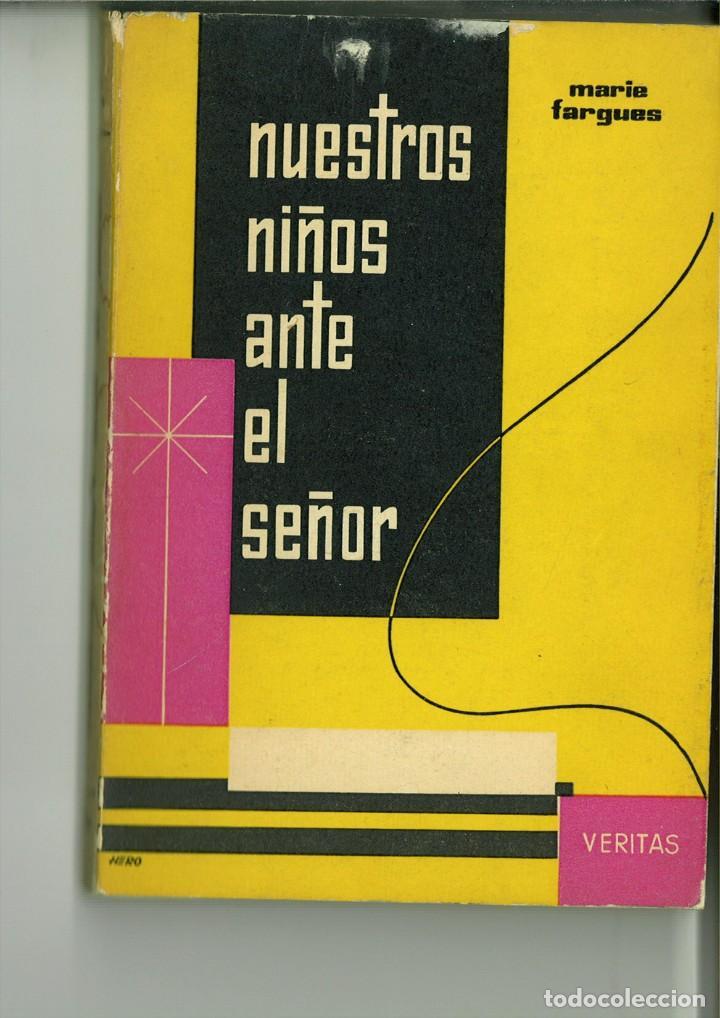 NUESTROS NIÑOS ANTE EL SEÑOR. MARÍA FARGUES (Libros de Segunda Mano - Religión)