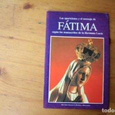 Libros de segunda mano: LAS APARICIONES Y EL MENSAJE DE FATIMA . Lote 149619806