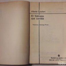 Libros de segunda mano: EL VATICANO QUE CAMBIA. (ALBERTO CAVALLARI). Lote 150040658
