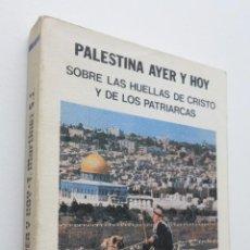 Libros de segunda mano: PALESTINA AYER Y HOY - MARTÍNEZ SÁENZ, TEODORO. Lote 150112432