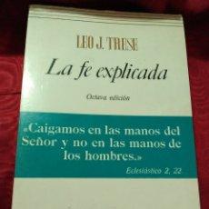 Libros de segunda mano: LA FE EXPLICADA. TRESE. PATMOS, N 154. 1986. 8 ED.. Lote 150166521