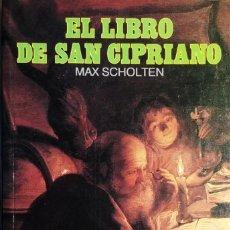 Libros de segunda mano: EL LIBRO DE SAN CIPRIANO / MAX SCHOLTEN. BARCELONA : EDICIONES DALMAU SOCIÁS ; EDITORS, S.A., 1993.. Lote 150596298