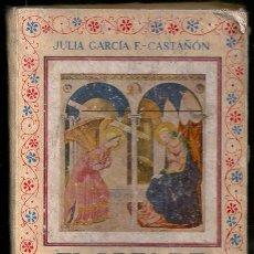 Libros de segunda mano: FLORES DE SANTIDAD (JULIA GARCÍA F.-CASTAÑÓN) - ESCUELA ESPAÑOLA, 1962, 4ª EDICIÓN. Lote 150704222