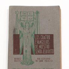 Libros de segunda mano: LOS CUATRO EVANGELIOS DE NUESTRO SEÑOR JESUCRISTO. BILBAO. PIA SOCIEDAD DE SAN PABLO. 1938.. Lote 150742194