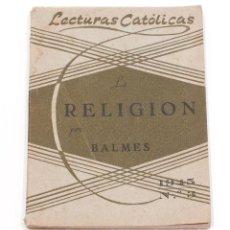 Libros de segunda mano: LECTURAS CATOLICAS DE S. JUAN BOSCO. Nº 3. LA RELIGION DEMOSTRADA AL ALCANCE DE LOS NIÑOS. 1945.. Lote 150745194
