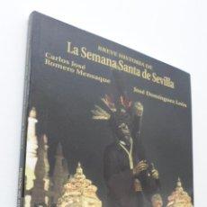 Libros de segunda mano: BREVE HISTORIA DE LA SEMANA SANTA DE SEVILLA - DOMÍNGUEZ LEÓN, JOSÉ. Lote 150774258