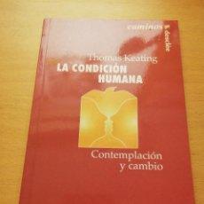 Libros de segunda mano: LA CONDICIÓN HUMANA. CONTEMPLACIÓN Y CAMBIO (THOMAS KEATING) DESCLÉE DE BROUWER. Lote 150831682