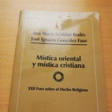 Libros de segunda mano: MÍSTICA ORIENTAL Y MÍSTICA CRISTIANA (ANA MARIA SCHLÜTER / JOSÉ IGNACIO GONZÁLEZ). Lote 150831958