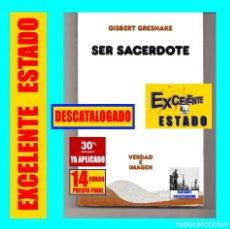 Libros de segunda mano: SER SACERDOTE TEOLOGÍA Y ESPIRITUALIDAD DEL MINISTERIO SACERDOTAL GISBERT GRESHAKE EDICIONES SÍGUEME. Lote 150958390